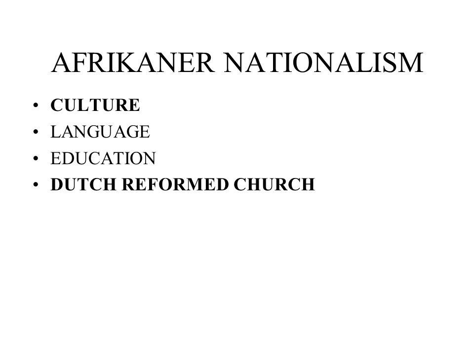 AFRIKANER NATIONALISM CULTURE LANGUAGE EDUCATION DUTCH REFORMED CHURCH