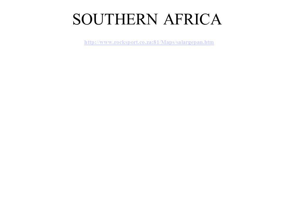 SOUTHERN AFRICA http://www.rocksport.co.za:81/Maps/salargepan.htm http://www.rocksport.co.za:81/Maps/salargepan.htm