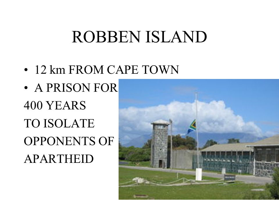 ROBBEN ISLAND 12 km FROM CAPE TOWN A PRISON FOR 400 YEARS TO ISOLATE OPPONENTS OF APARTHEID