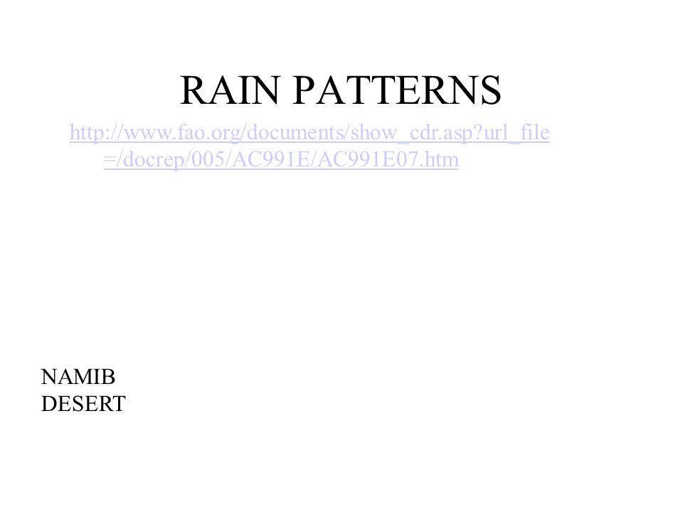 RAIN PATTERNS NAMIB DESERT http://www.fao.org/documents/show_cdr.asp?url_file =/docrep/005/AC991E/AC991E07.htm