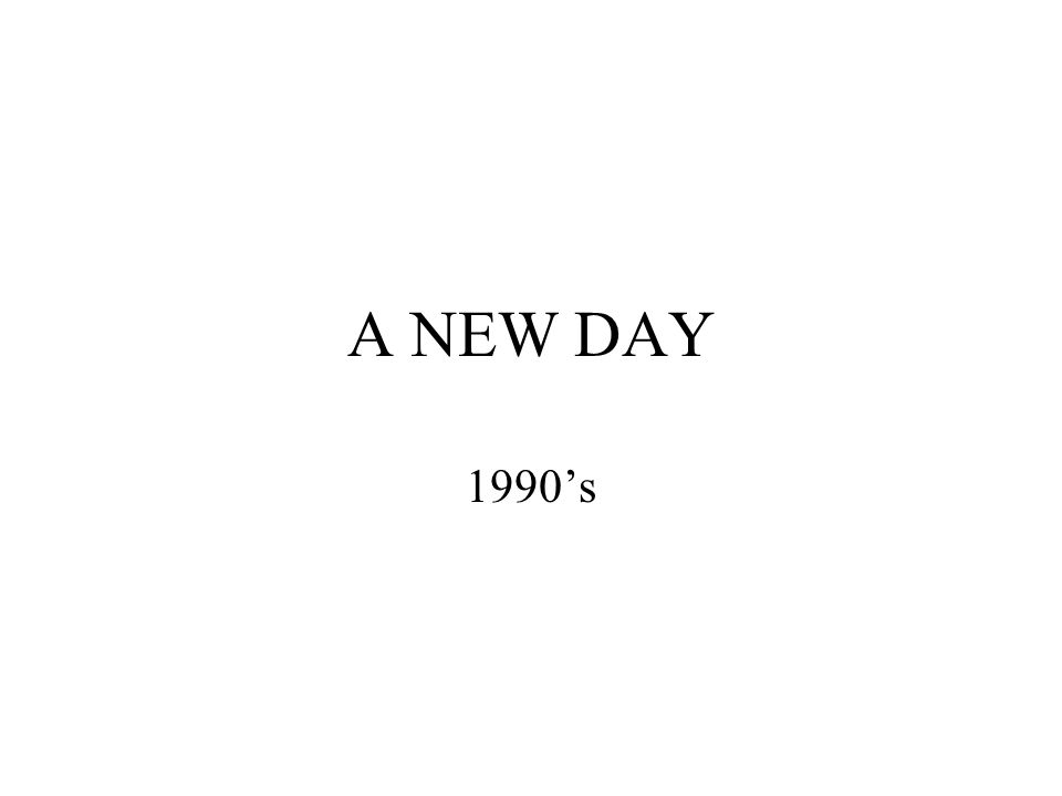 A NEW DAY 1990s
