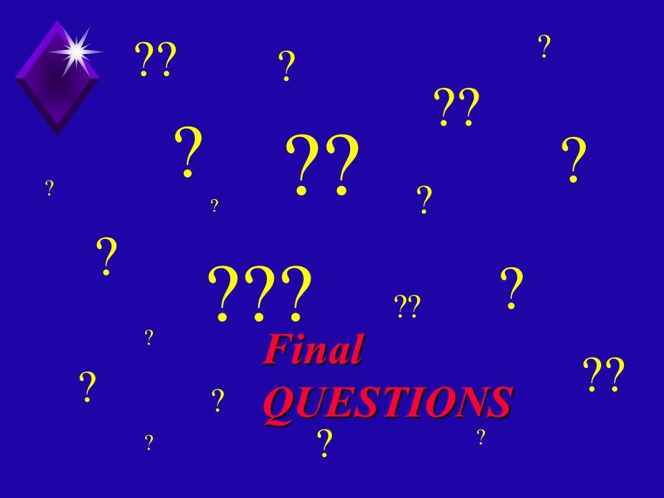 ?? ? ? ? ??? ?? ? ? ? ? ? ? ? ? ? ? ? ? Final QUESTIONS