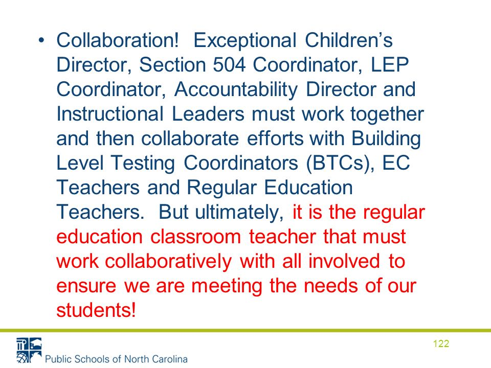 Collaboration! Exceptional Childrens Director, Section 504 Coordinator, LEP Coordinator, Accountability Director and Instructional Leaders must work t