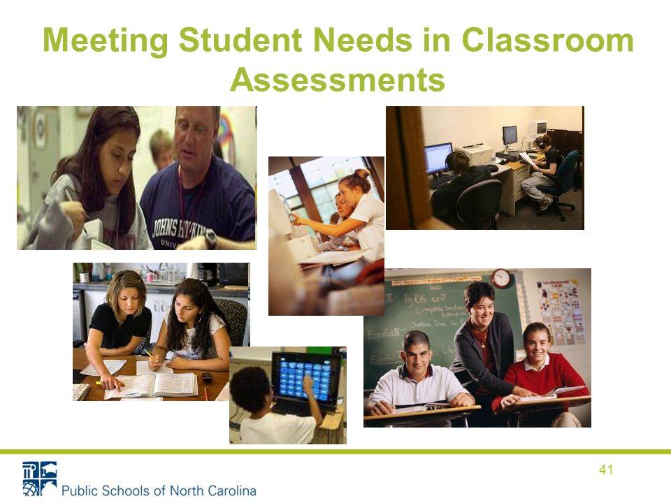 Meeting Student Needs in Classroom Assessments 41