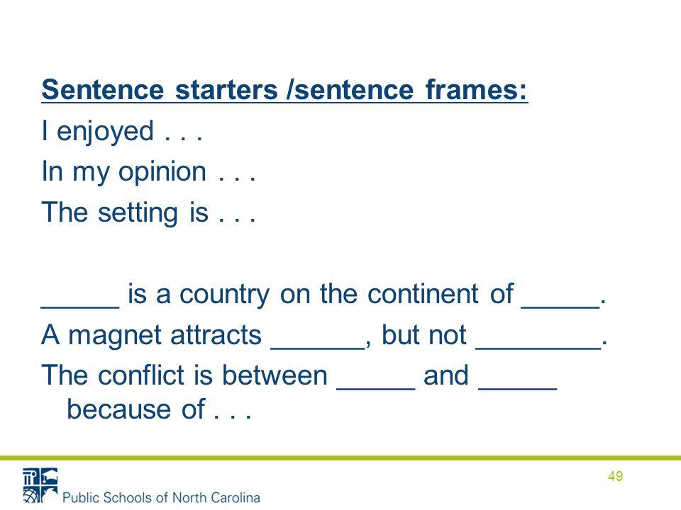 Sentence starters /sentence frames: I enjoyed... In my opinion...
