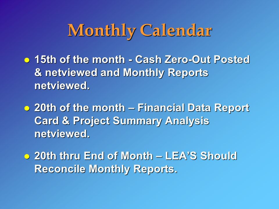 Monthly Calendar l 15th of the month - Cash Zero-Out Posted & netviewed and Monthly Reports netviewed.