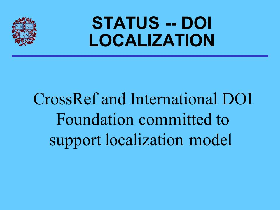 STATUS -- DOI LOCALIZATION CrossRef and International DOI Foundation committed to support localization model