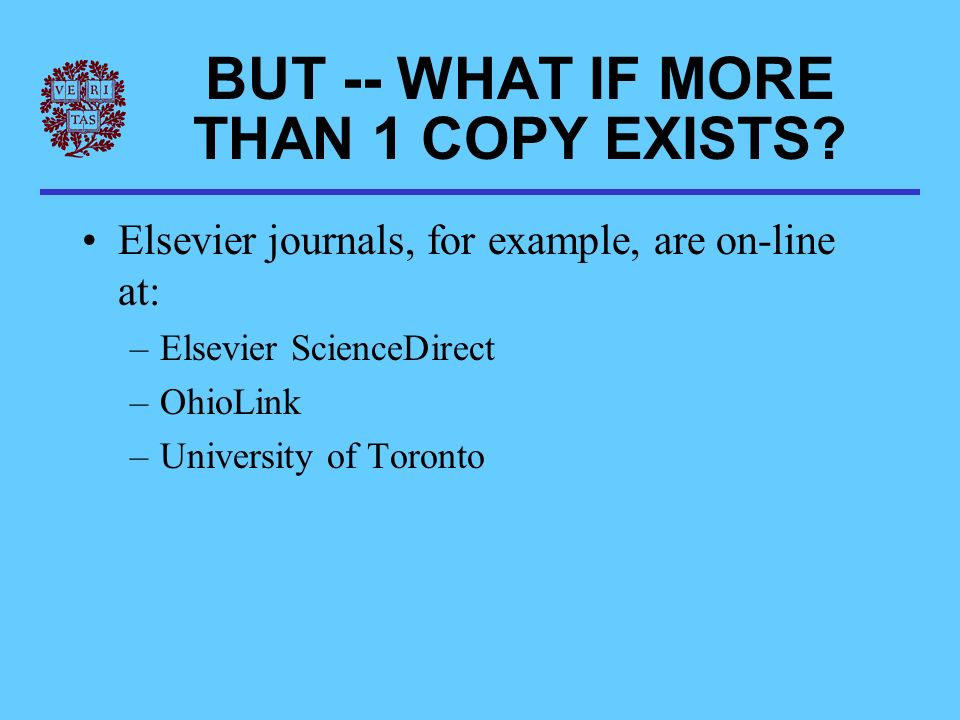 BUT -- WHAT IF MORE THAN 1 COPY EXISTS.