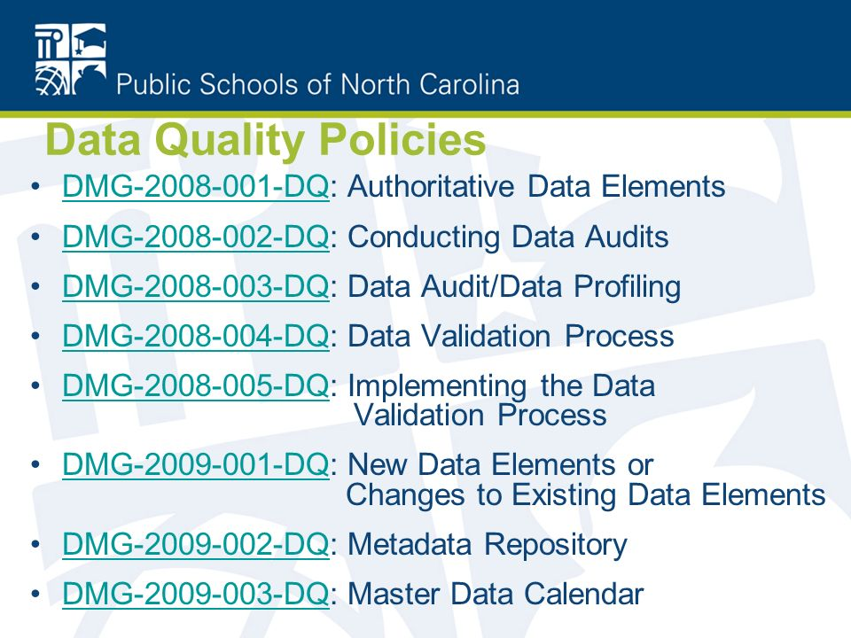 Data Quality Policies DMG-2008-001-DQ: Authoritative Data ElementsDMG-2008-001-DQ DMG-2008-002-DQ: Conducting Data AuditsDMG-2008-002-DQ DMG-2008-003-