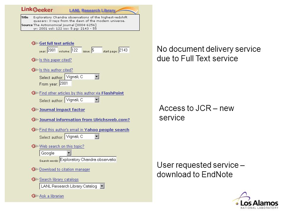 No document delivery service due to Full Text service Access to JCR – new service User requested service – download to EndNote