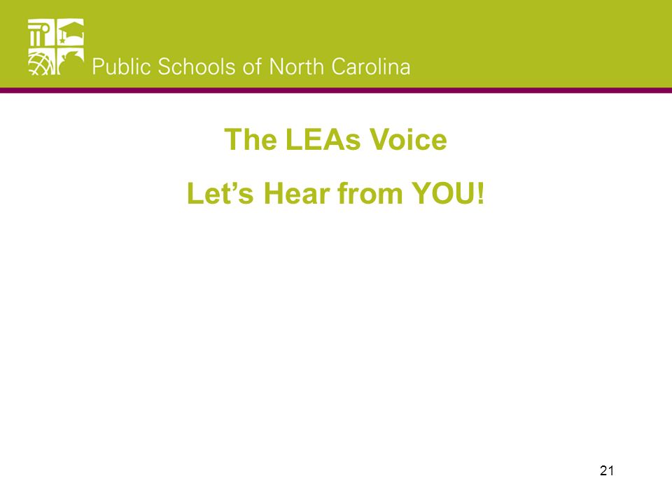 The LEAs Voice Lets Hear from YOU! 21