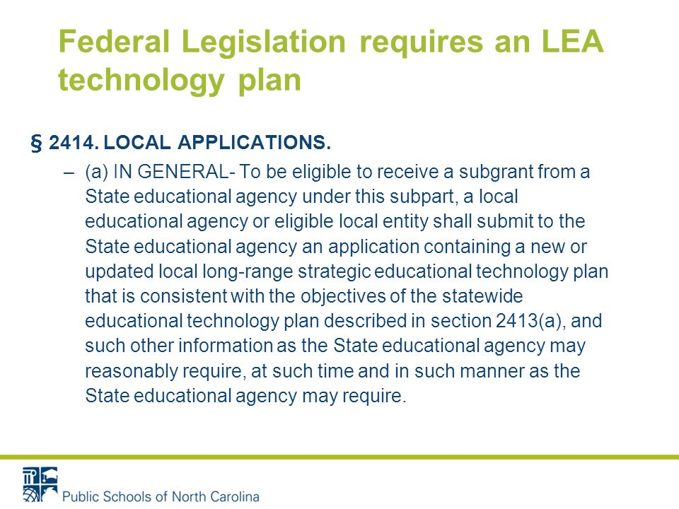 Federal Legislation requires an LEA technology plan § 2414.