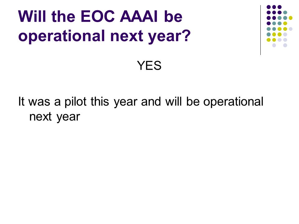 Will the EOC AAAI be operational next year.