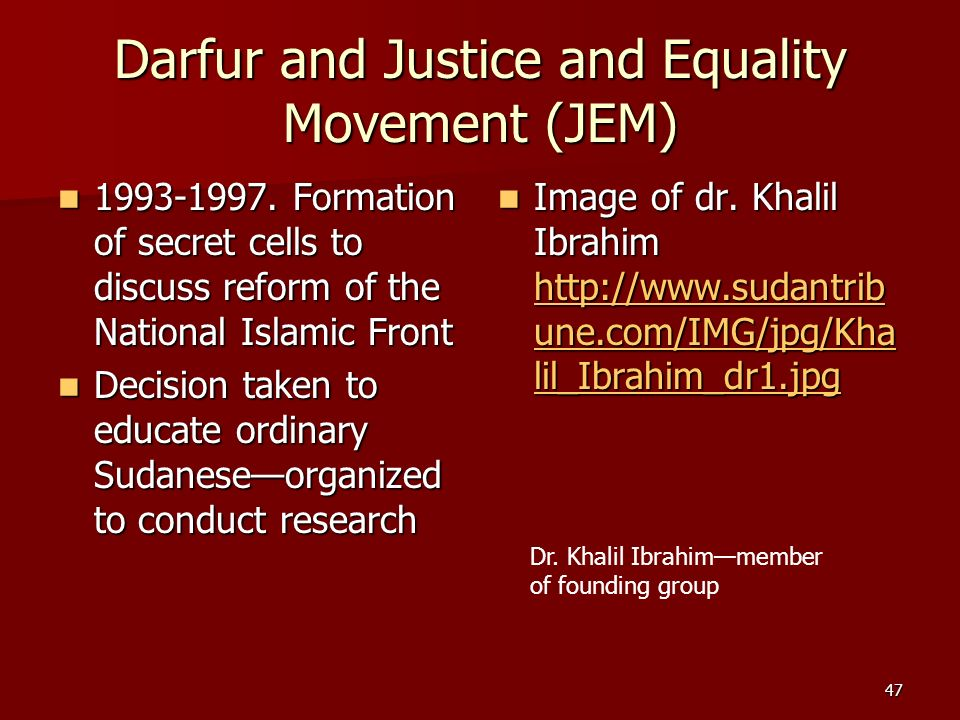 47 Darfur and Justice and Equality Movement (JEM) 1993-1997. Formation of secret cells to discuss reform of the National Islamic Front 1993-1997. Form