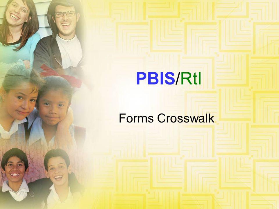 PBIS/RtI Forms Crosswalk