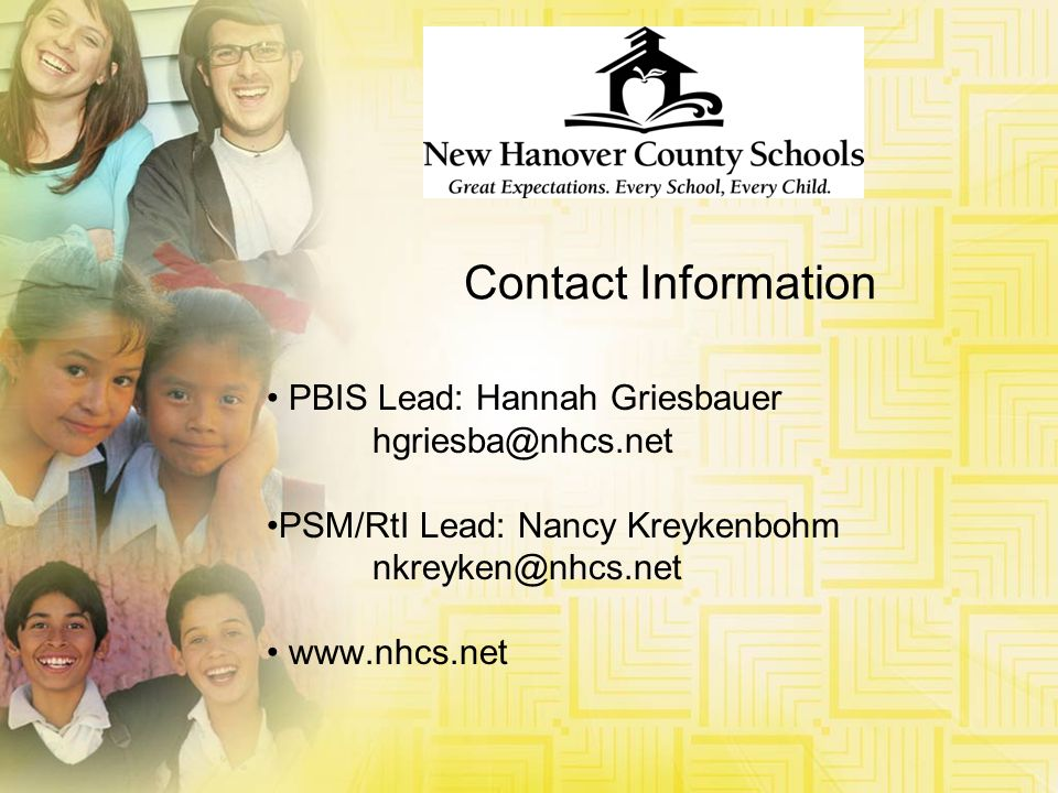 Contact Information PBIS Lead: Hannah Griesbauer hgriesba@nhcs.net PSM/RtI Lead: Nancy Kreykenbohm nkreyken@nhcs.net www.nhcs.net