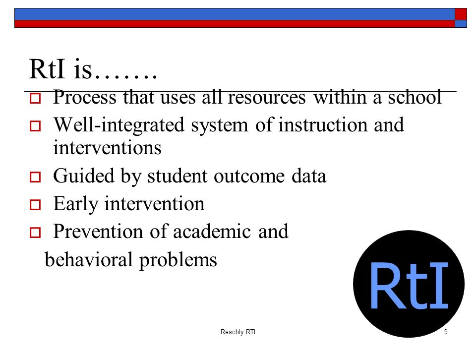 Reschly RTI20 Response to Intervention (IDEA, 2004) (B) ADDITIONAL AUTHORITY.In deter- mining whether a child has a specific learning disability, a local educational agency may use a process that determines if the child responds to scientific, research-based intervention as a part of the evaluation procedures described in paragraphs (2) and (3).