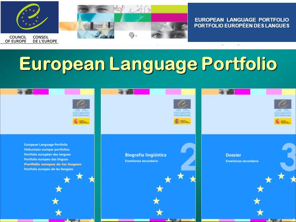 European Language Portfolio EUROPEAN LANGUAGE PORTFOLIO PORTFOLIO EUROPÉEN DES LANGUES