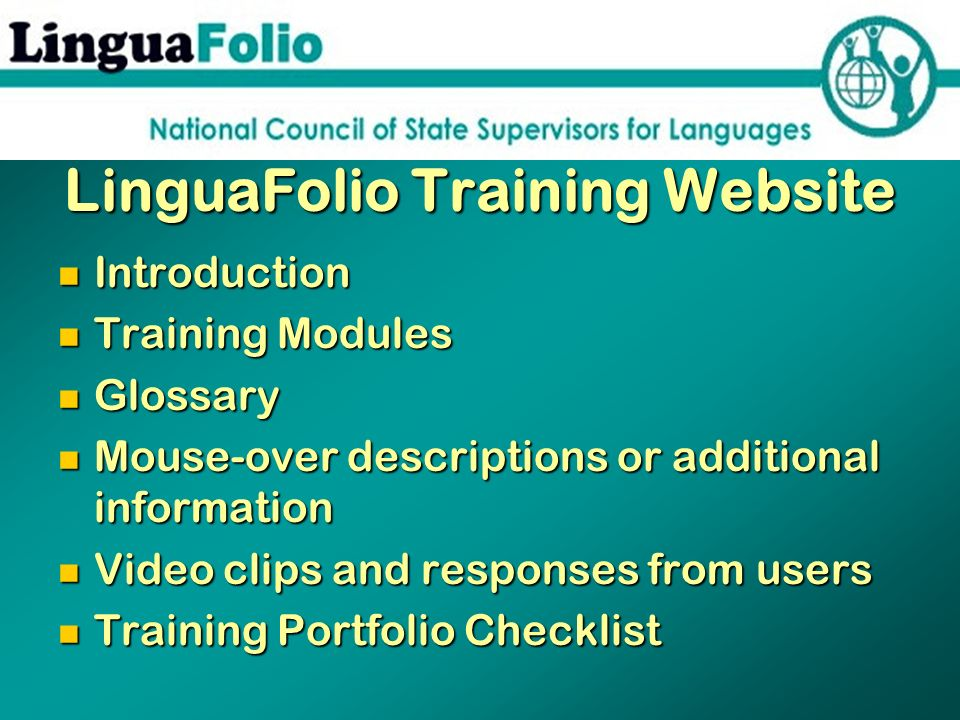 LinguaFolio Training Website Introduction Introduction Training Modules Training Modules Glossary Glossary Mouse-over descriptions or additional infor