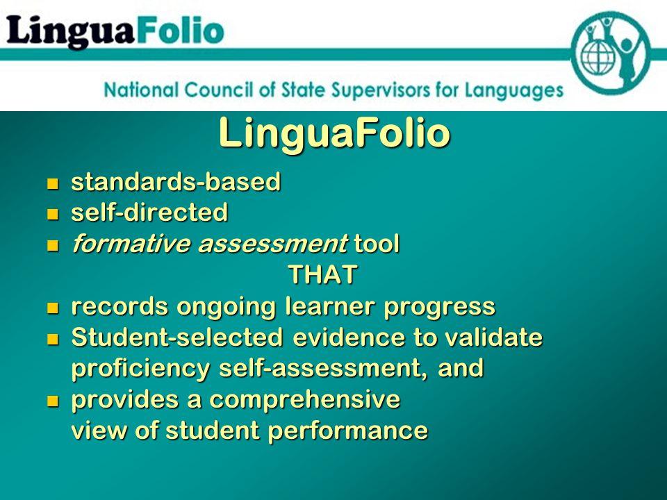 LinguaFolio standards-based standards-based self-directed self-directed formative assessment tool formative assessment toolTHAT records ongoing learne