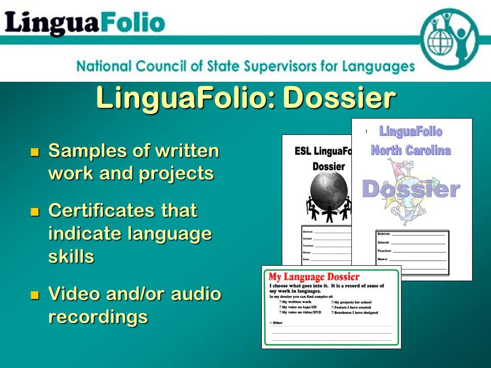 LinguaFolio: Dossier Samples of written work and projects Samples of written work and projects Certificates that indicate language skills Certificates