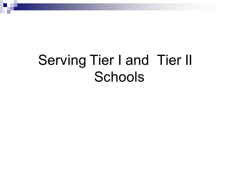 Serving Tier I and Tier II Schools