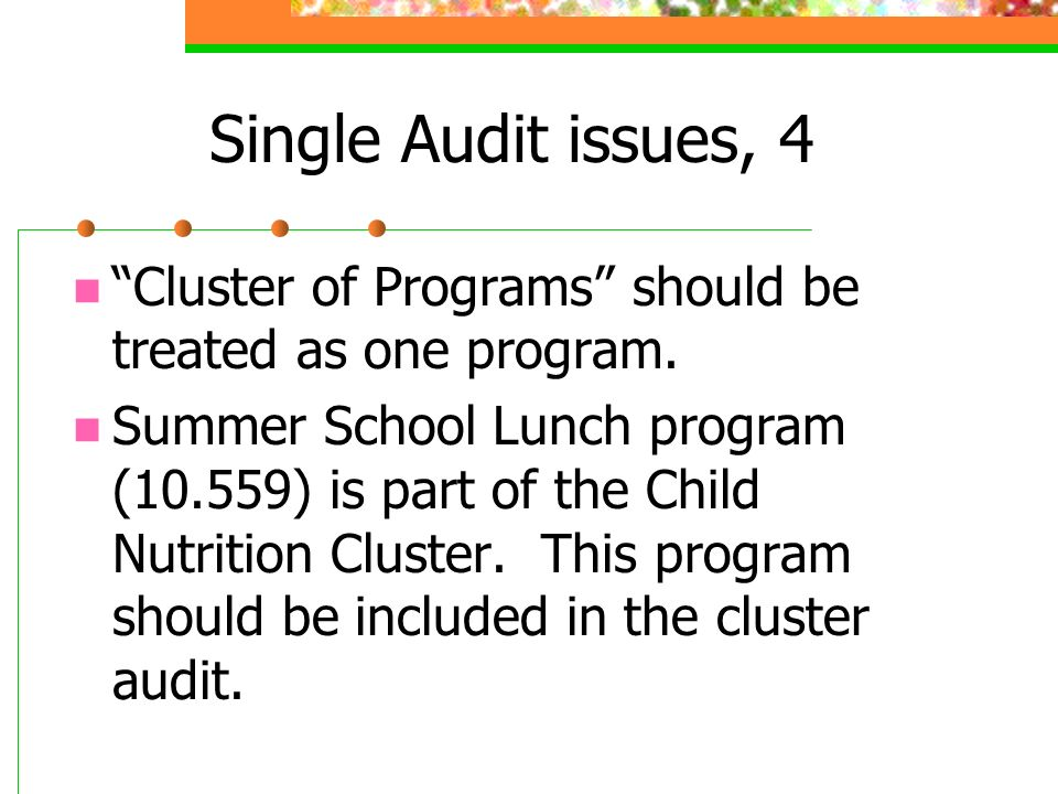 Single Audit issues, 4 Cluster of Programs should be treated as one program. Summer School Lunch program (10.559) is part of the Child Nutrition Clust