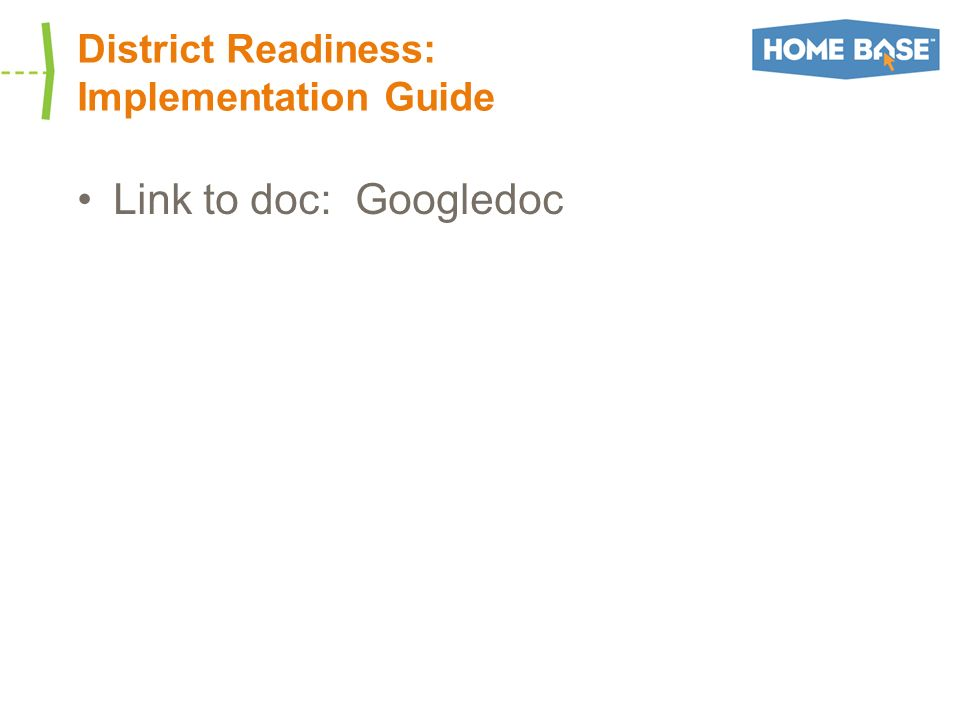 District Readiness: Implementation Guide Link to doc: Googledoc