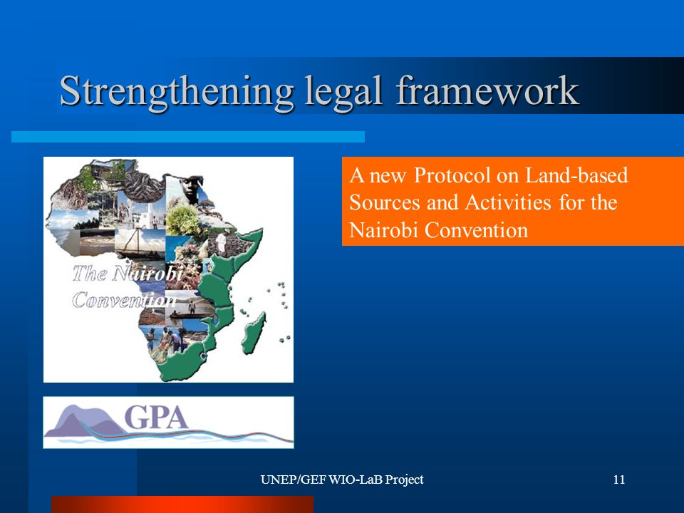UNEP/GEF WIO-LaB Project11 Strengthening legal framework A new Protocol on Land-based Sources and Activities for the Nairobi Convention