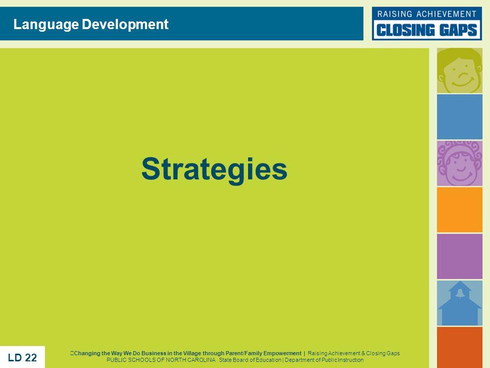 Strategies Language Development Changing the Way We Do Business in the Village through Parent/Family Empowerment | Raising Achievement & Closing Gaps