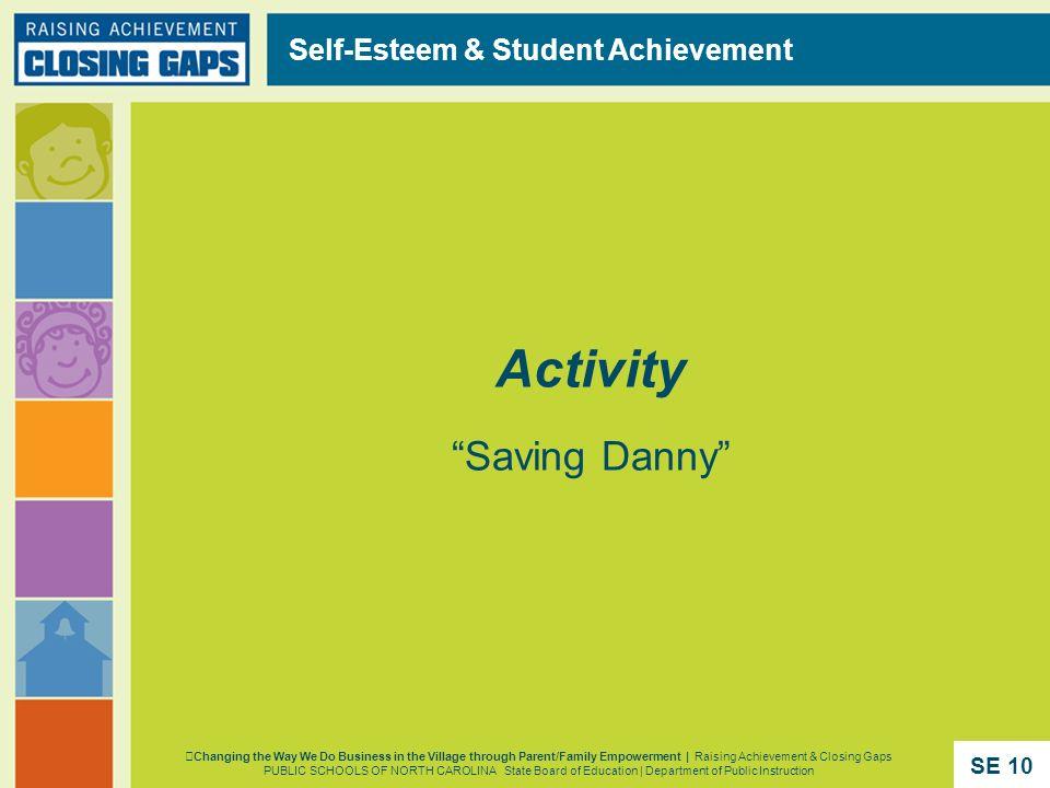 Activity Saving Danny Self-Esteem & Student Achievement Changing the Way We Do Business in the Village through Parent/Family Empowerment | Raising Ach