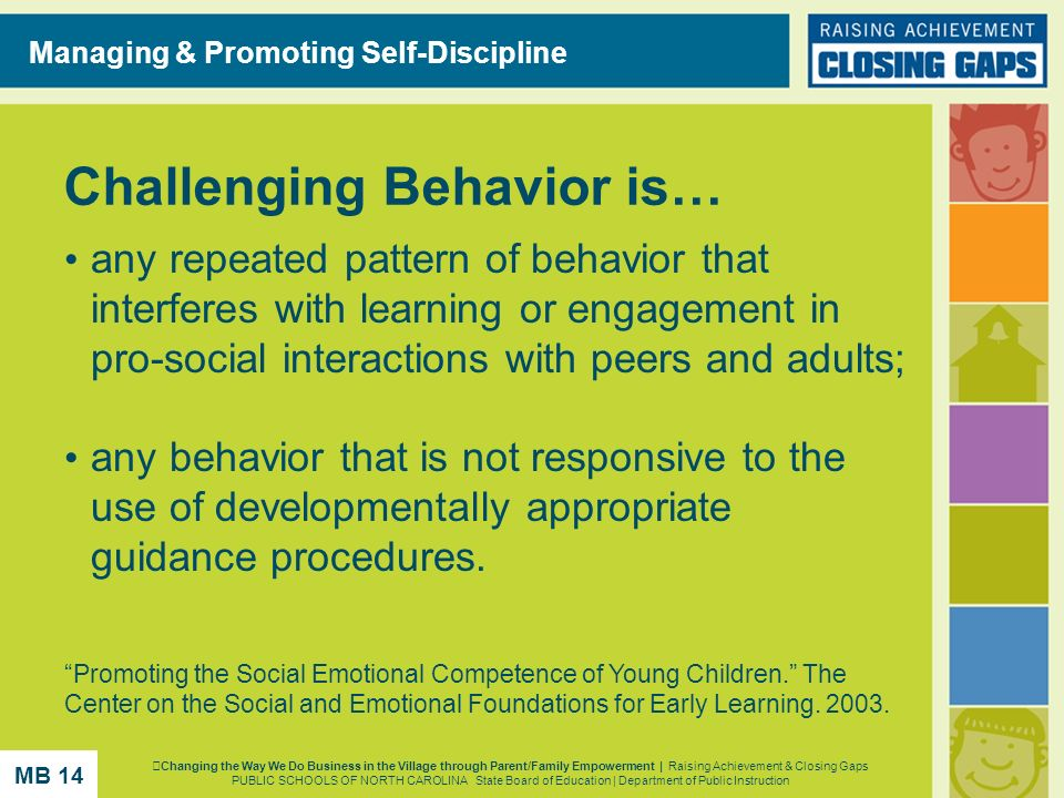 Challenging Behavior is… any repeated pattern of behavior that interferes with learning or engagement in pro-social interactions with peers and adults