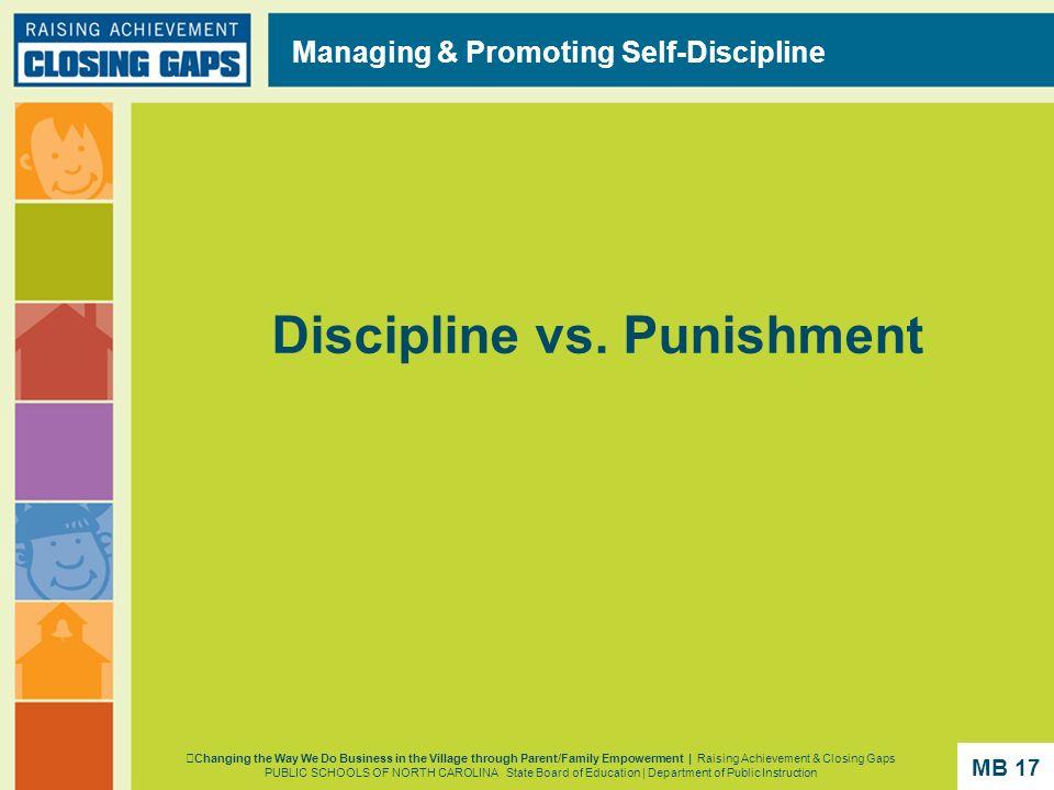 Discipline vs. Punishment Managing & Promoting Self-Discipline Changing the Way We Do Business in the Village through Parent/Family Empowerment | Rais