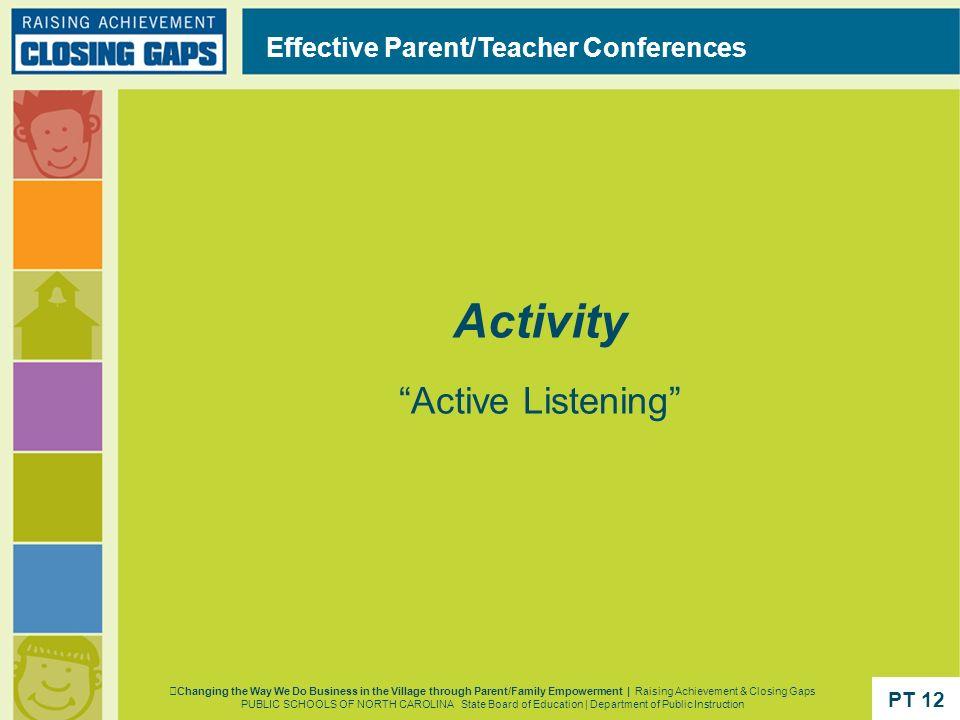 Activity Active Listening Effective Parent/Teacher Conferences Changing the Way We Do Business in the Village through Parent/Family Empowerment | Rais