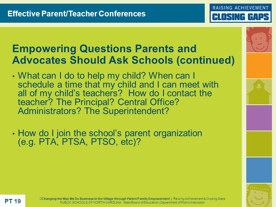 Empowering Questions Parents and Advocates Should Ask Schools (continued) What can I do to help my child? When can I schedule a time that my child and