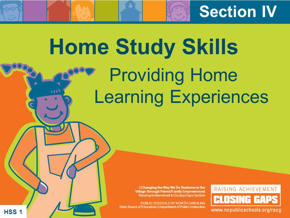 Section V Section IV Home Study Skills Providing Home Learning Experiences Changing the Way We Do Business in the Village through Parent/Family Empowe