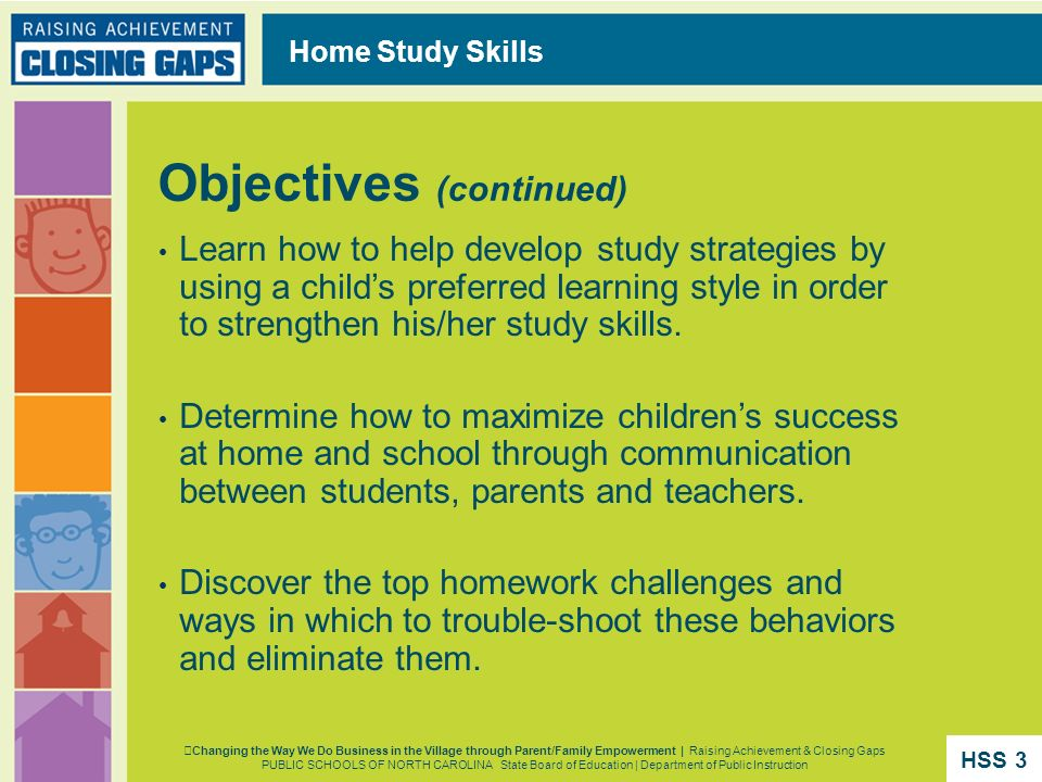 Home Study Skills Changing the Way We Do Business in the Village through Parent/Family Empowerment | Raising Achievement & Closing Gaps PUBLIC SCHOOLS
