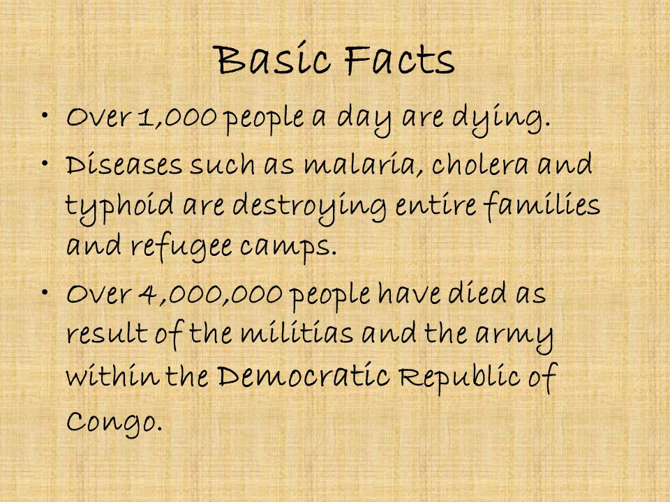 Basic Facts Over 1,000 people a day are dying.
