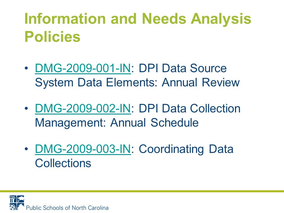 Information and Needs Analysis Policies DMG-2009-001-IN: DPI Data Source System Data Elements: Annual ReviewDMG-2009-001-IN DMG-2009-002-IN: DPI Data