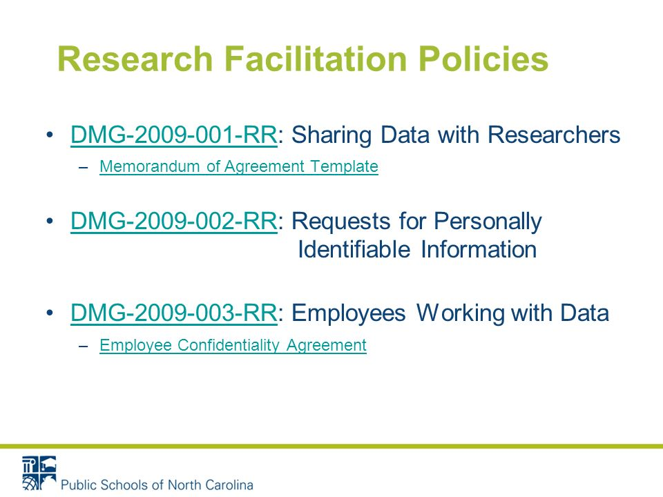 Research Facilitation Policies DMG-2009-001-RR: Sharing Data with ResearchersDMG-2009-001-RR –Memorandum of Agreement TemplateMemorandum of Agreement