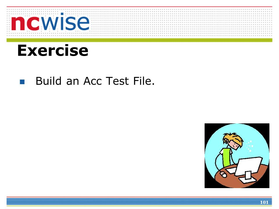 101 Exercise Build an Acc Test File.