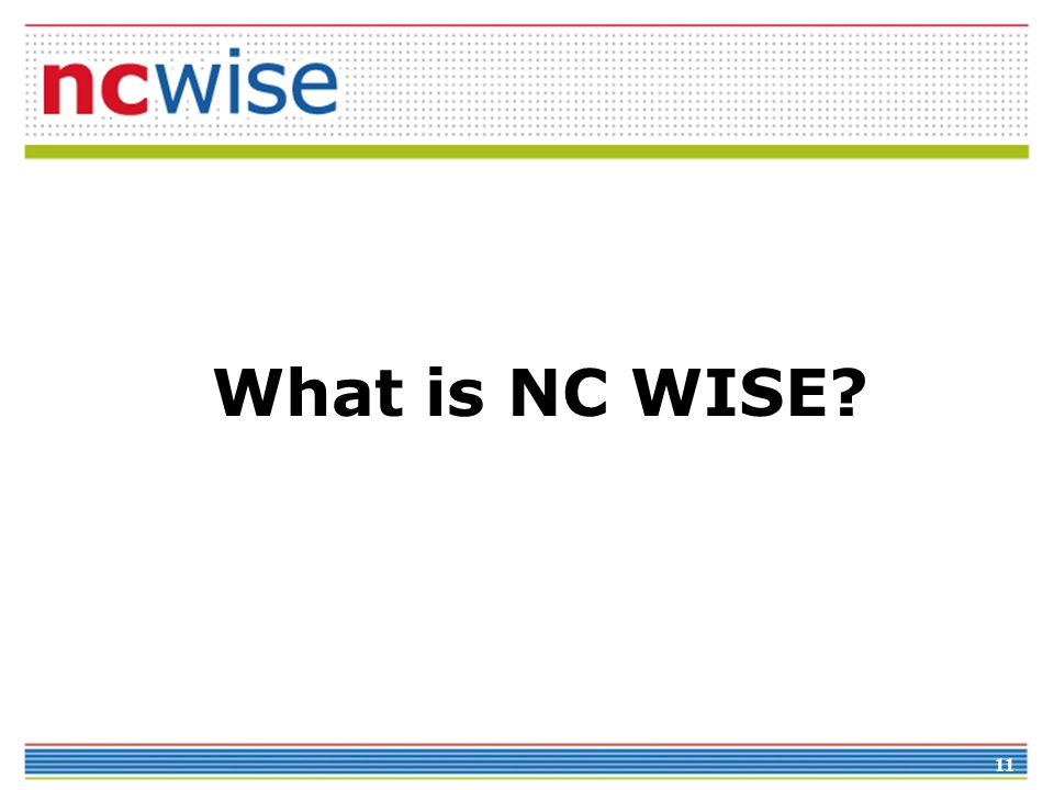 11 What is NC WISE