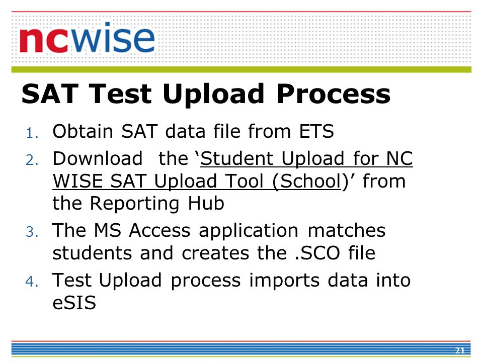 SAT Test Upload Process 1. Obtain SAT data file from ETS 2.