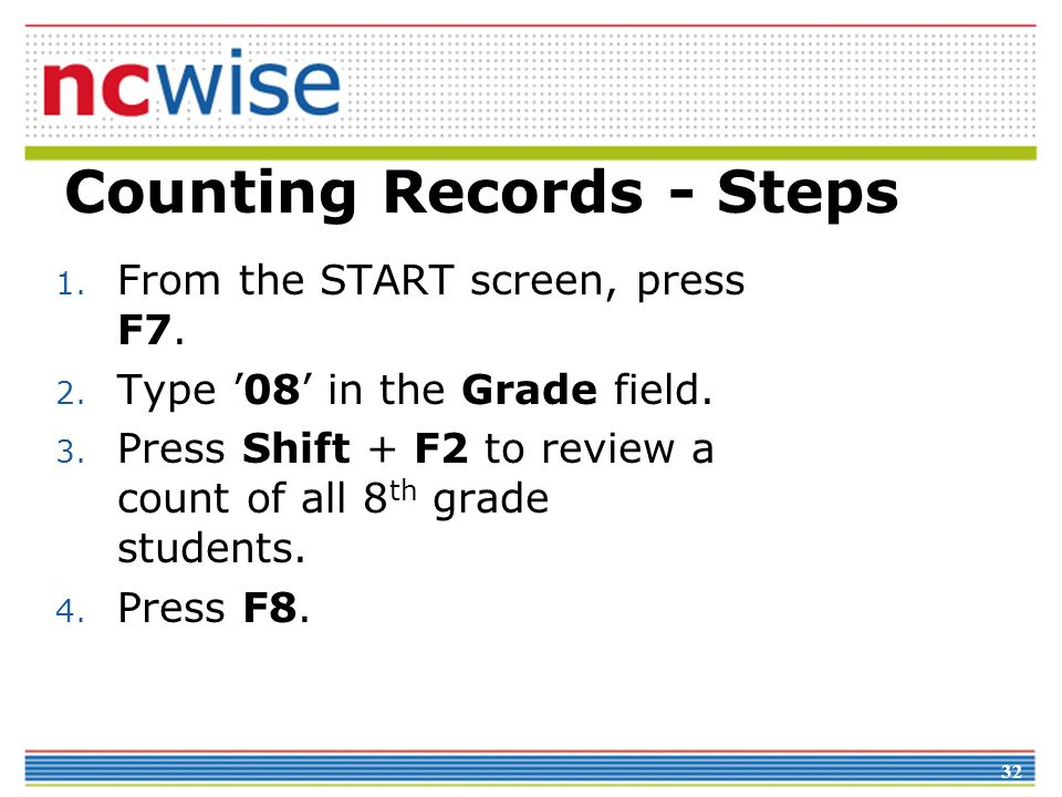 32 Counting Records - Steps 1. From the START screen, press F7.