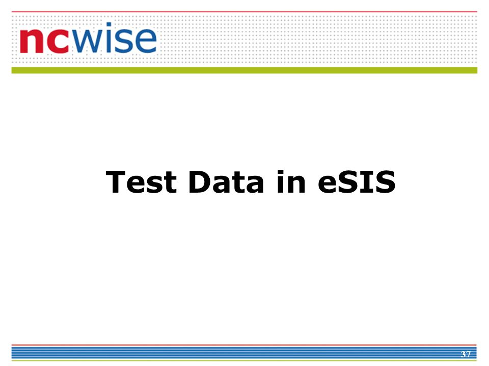 37 Test Data in eSIS