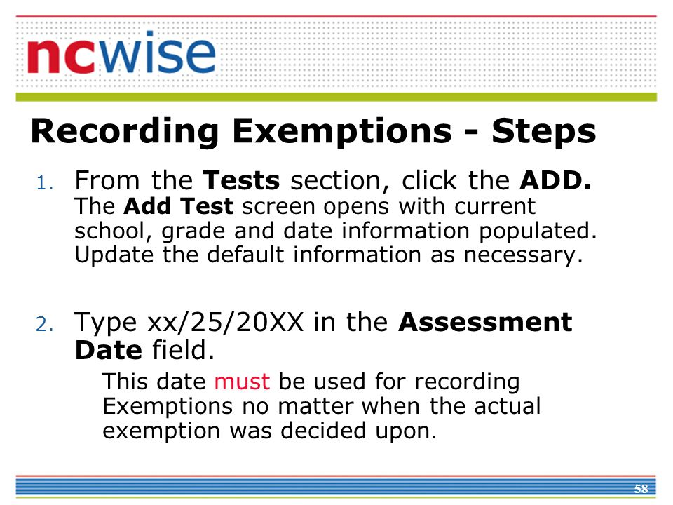 58 Recording Exemptions - Steps 1. From the Tests section, click the ADD.