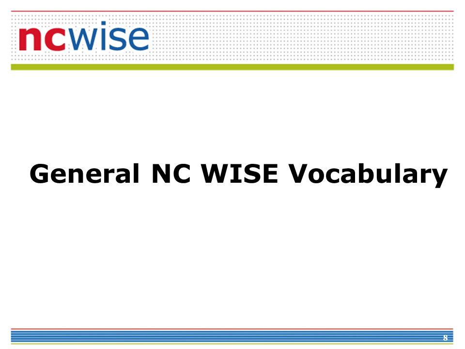 8 General NC WISE Vocabulary
