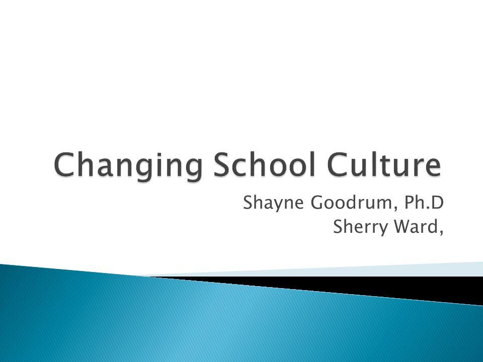 Shayne Goodrum, Ph.D Sherry Ward,