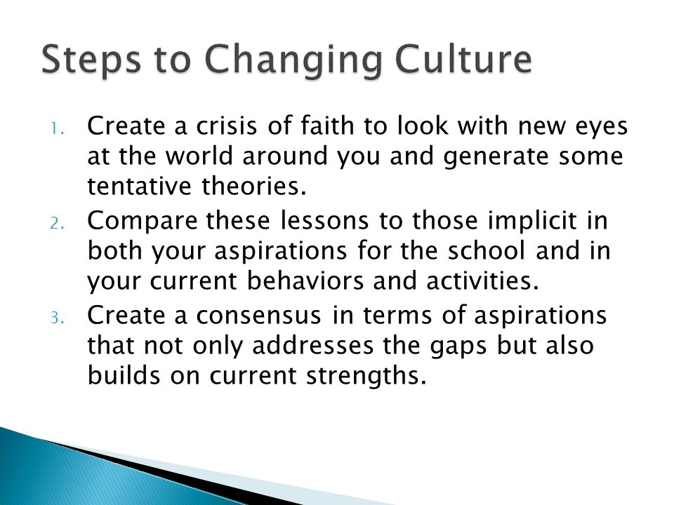 1. Create a crisis of faith to look with new eyes at the world around you and generate some tentative theories. 2. Compare these lessons to those impl