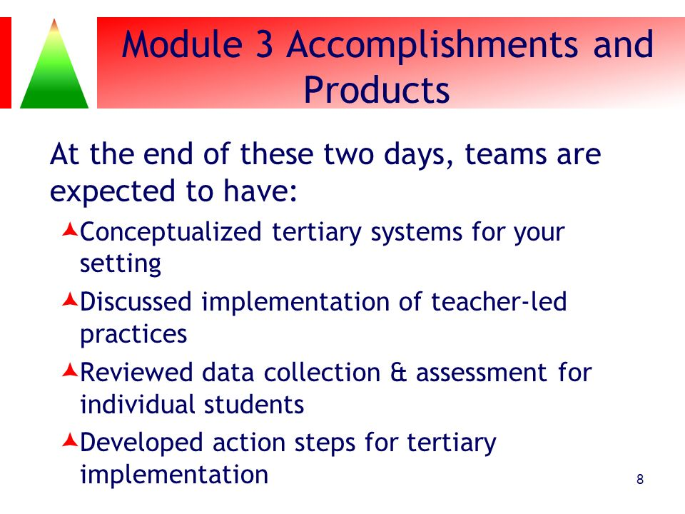 Module 3 Accomplishments and Products At the end of these two days, teams are expected to have: Conceptualized tertiary systems for your setting Discu